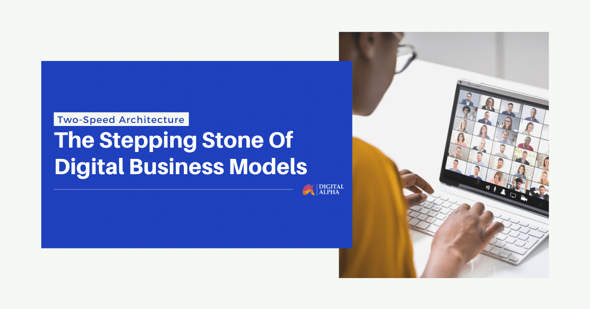 Two-Speed IT Architecture-The Stepping Stone Of Digital Business Models