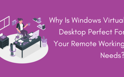 Why Is WVD Perfect For Your Remote Working Needs?