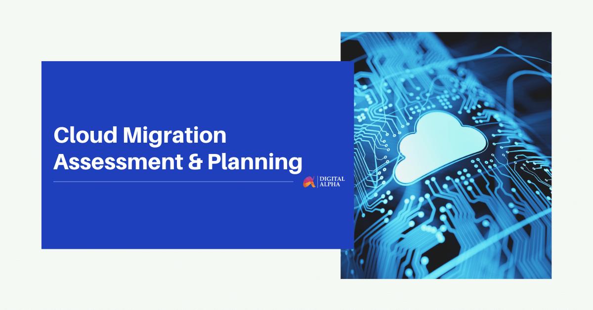 Cloud Migration Assessment & Planning