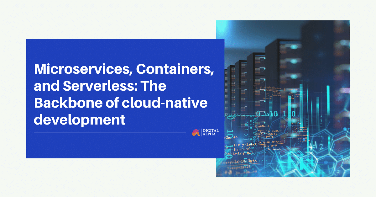 Microservices, Containers, and Serverless: The Backbone of cloud-native development