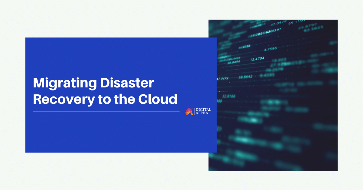 Migrating Disaster Recovery to the Cloud